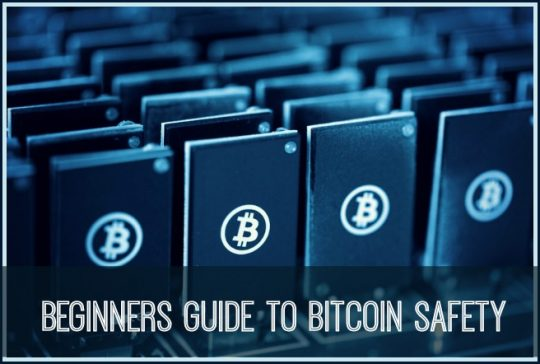 Beginners Guide To Bitcoin Safety